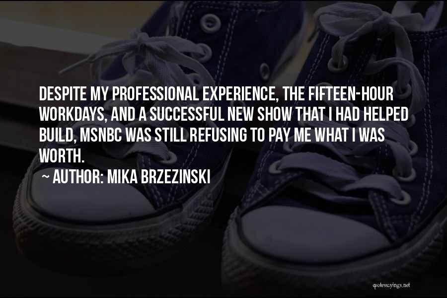 Refusing Someone Quotes By Mika Brzezinski
