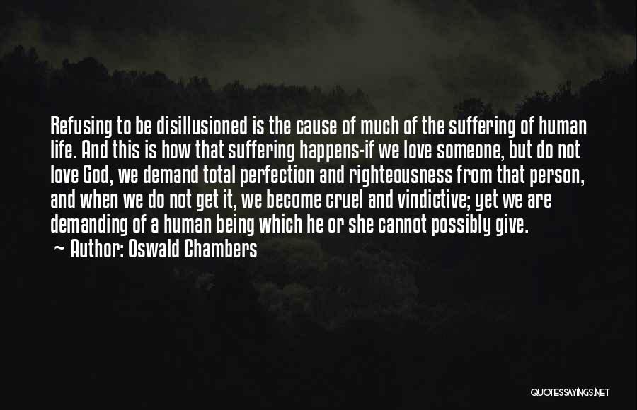 Refusing Someone Quotes By Oswald Chambers
