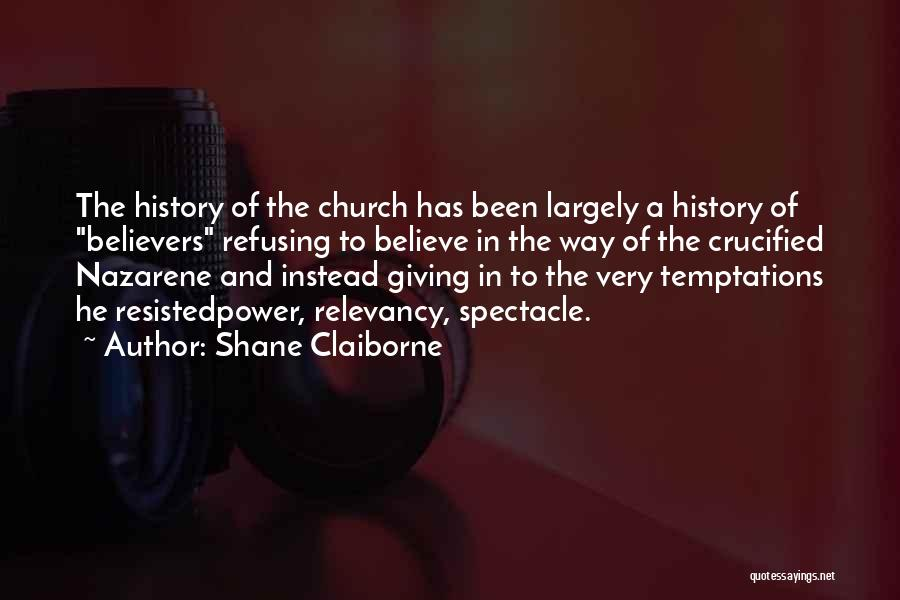 Refusing Someone Quotes By Shane Claiborne