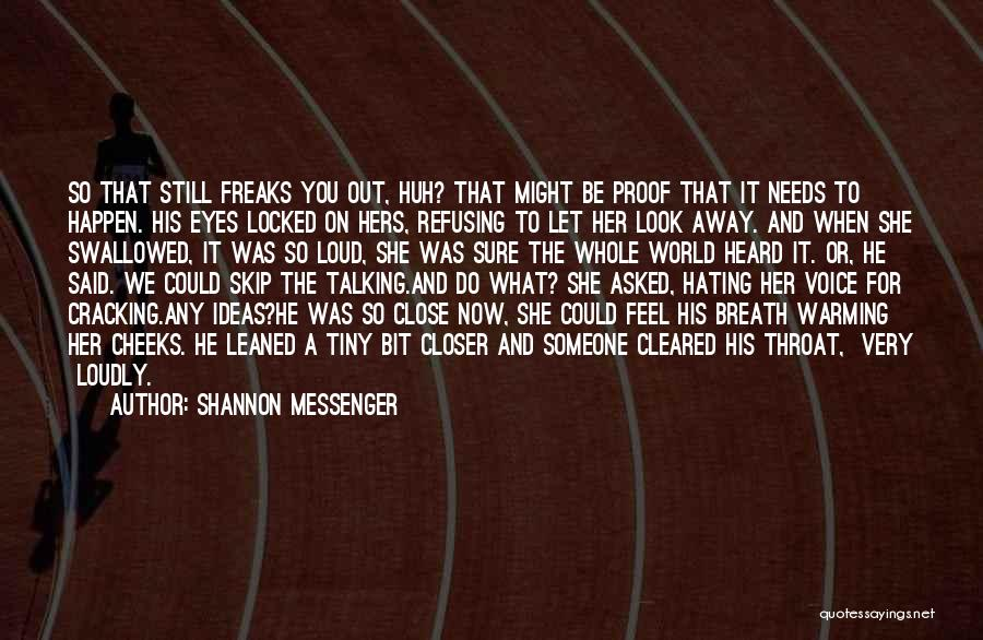 Refusing Someone Quotes By Shannon Messenger