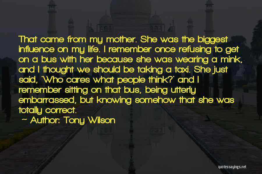 Refusing Someone Quotes By Tony Wilson
