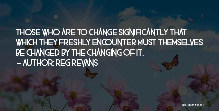 Reg Revans Quotes 2155788