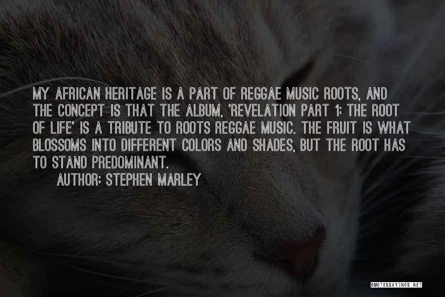 Reggae Roots Quotes By Stephen Marley
