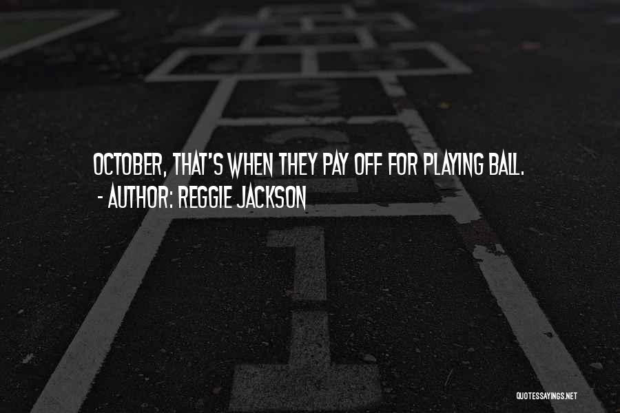 Reggie Jackson Quotes 2070513