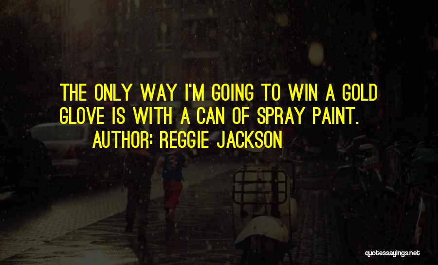 Reggie Jackson Quotes 366920