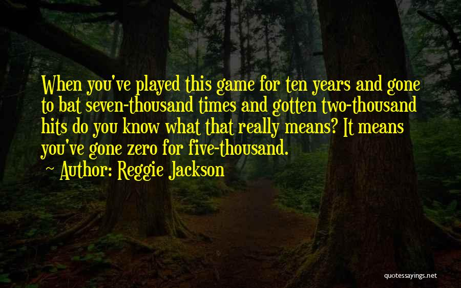 Reggie Jackson Quotes 534266