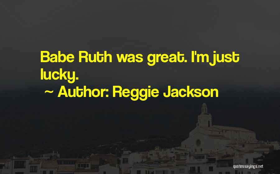 Reggie Jackson Quotes 608490