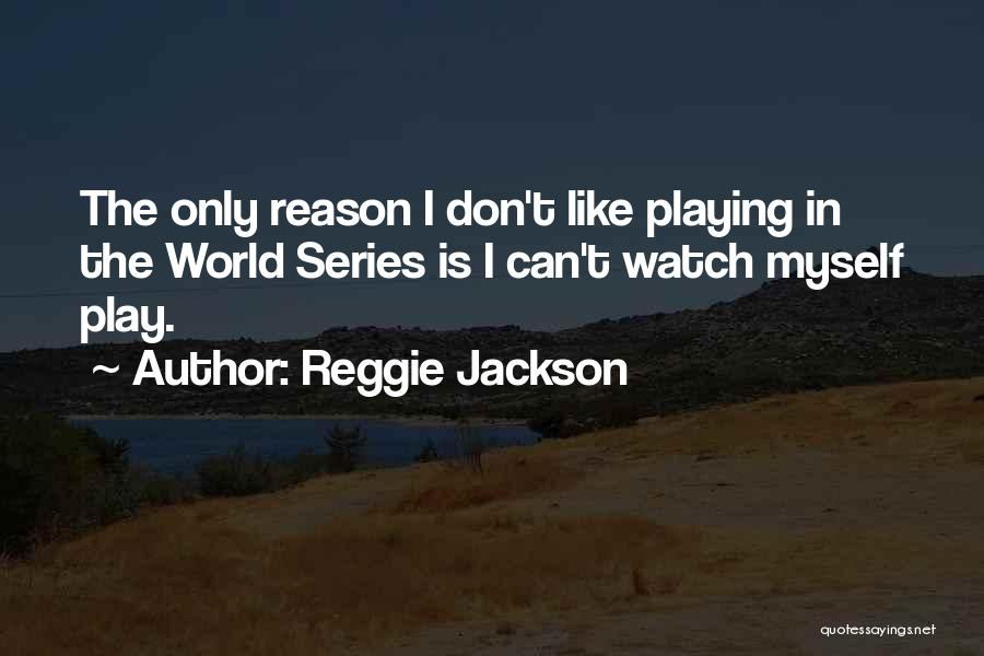 Reggie Jackson Quotes 779251