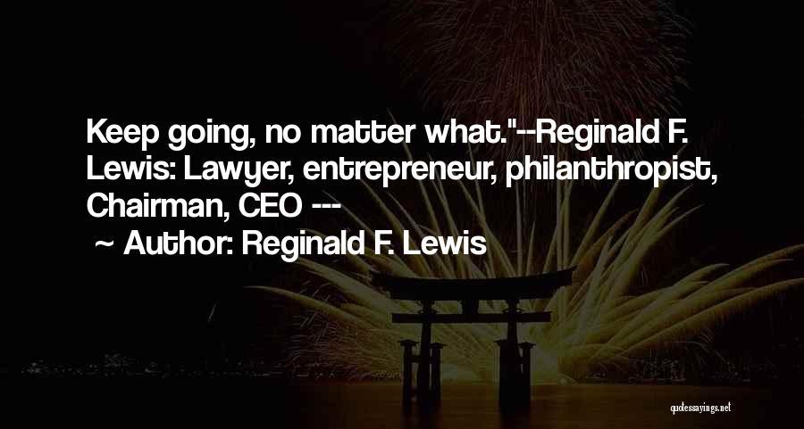 Reginald F. Lewis Quotes 1450615