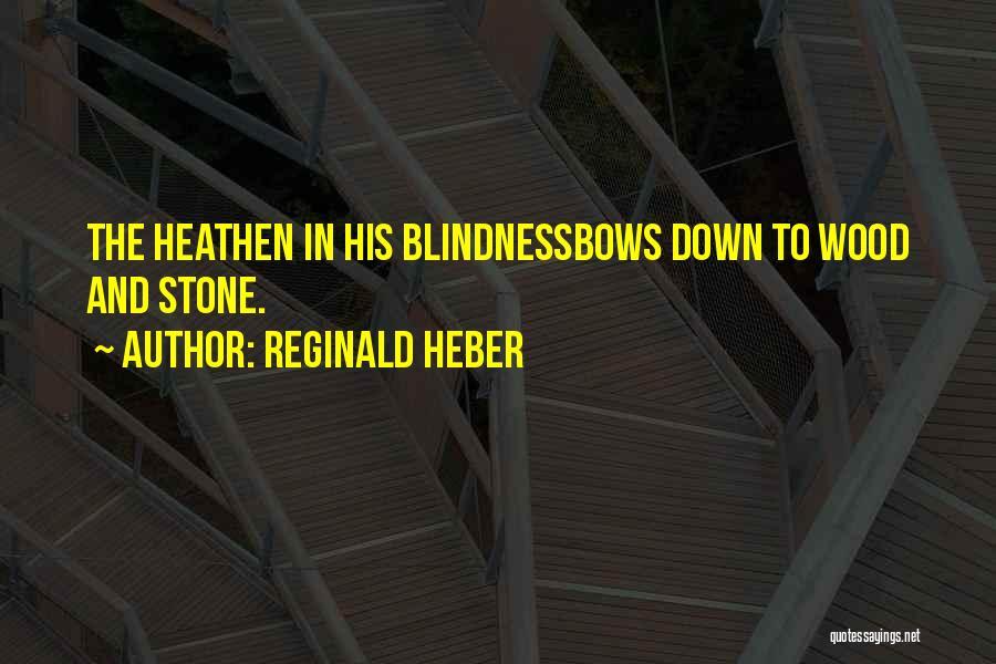 Reginald Heber Quotes 1410627