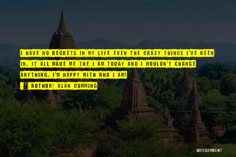 Regrets In Life Quotes By Alan Cumming