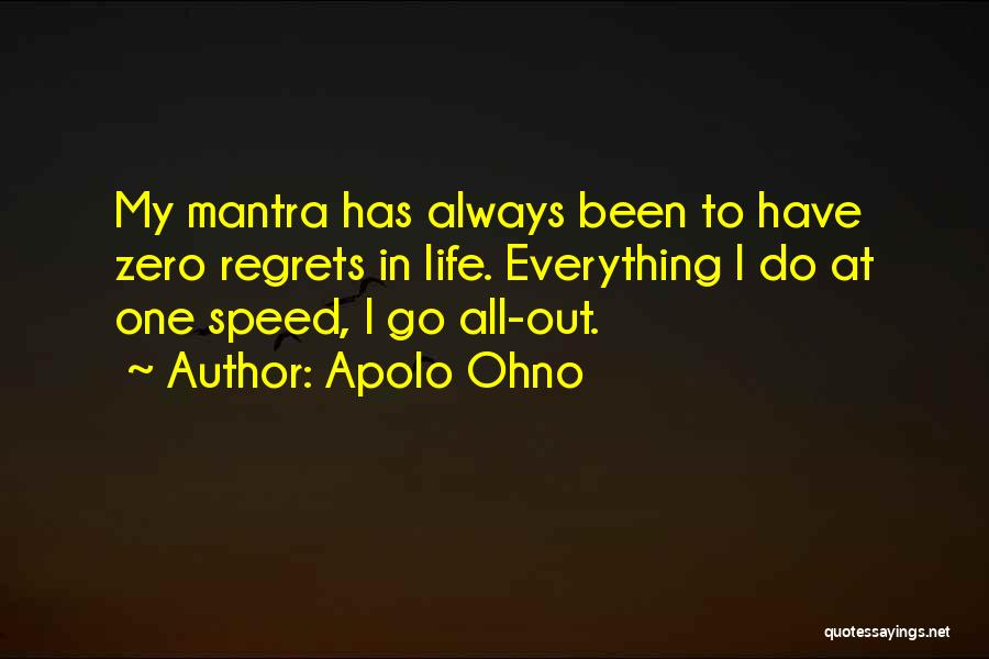 Regrets In Life Quotes By Apolo Ohno