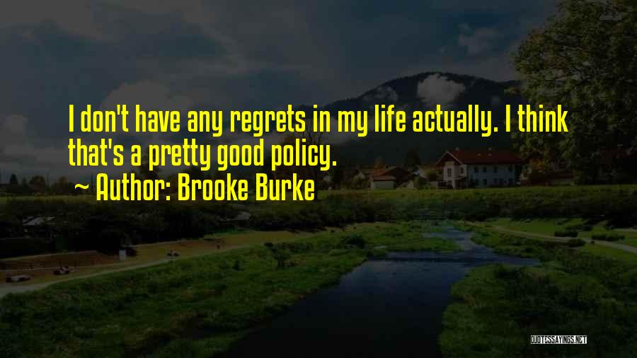Regrets In Life Quotes By Brooke Burke