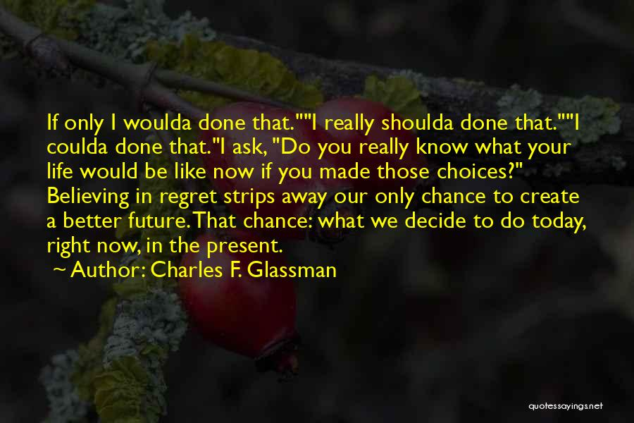 Regrets In Life Quotes By Charles F. Glassman