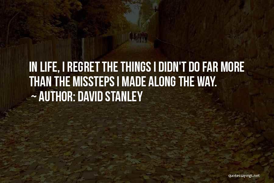 Regrets In Life Quotes By David Stanley