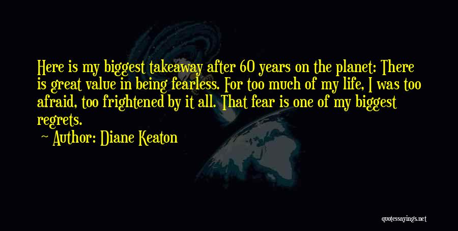 Regrets In Life Quotes By Diane Keaton