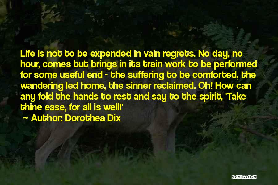 Regrets In Life Quotes By Dorothea Dix