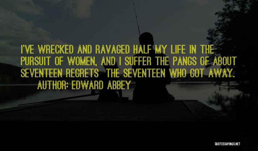 Regrets In Life Quotes By Edward Abbey