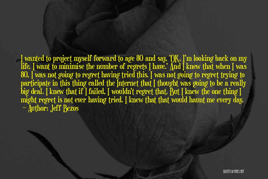 Regrets In Life Quotes By Jeff Bezos