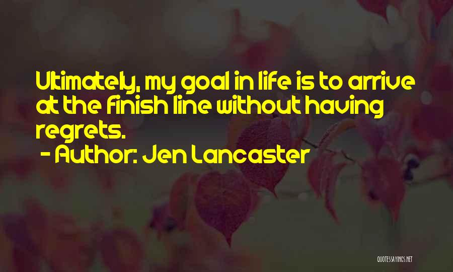 Regrets In Life Quotes By Jen Lancaster
