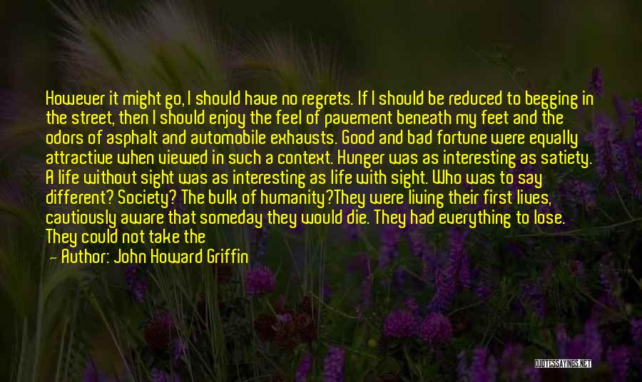 Regrets In Life Quotes By John Howard Griffin