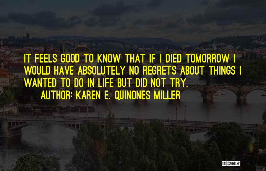 Regrets In Life Quotes By Karen E. Quinones Miller