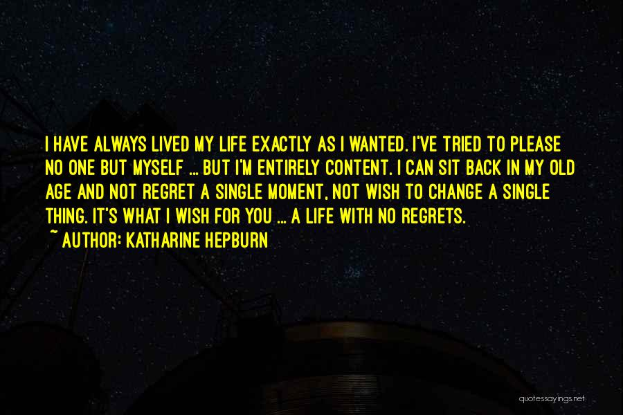 Regrets In Life Quotes By Katharine Hepburn