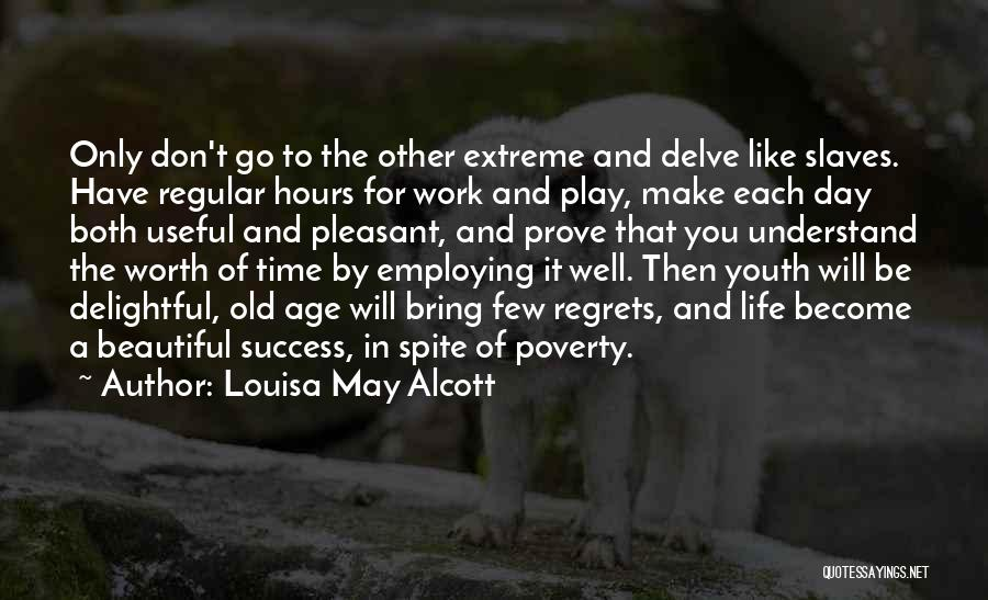 Regrets In Life Quotes By Louisa May Alcott
