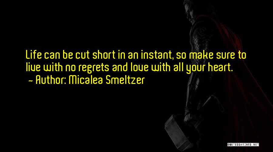 Regrets In Life Quotes By Micalea Smeltzer