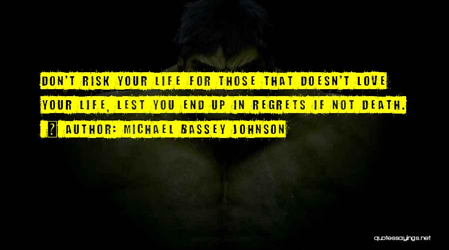 Regrets In Life Quotes By Michael Bassey Johnson