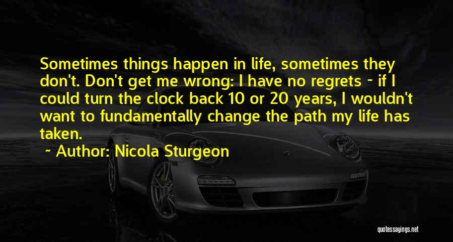 Regrets In Life Quotes By Nicola Sturgeon