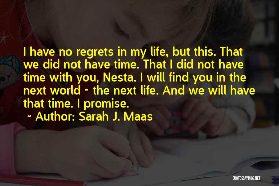 Regrets In Life Quotes By Sarah J. Maas