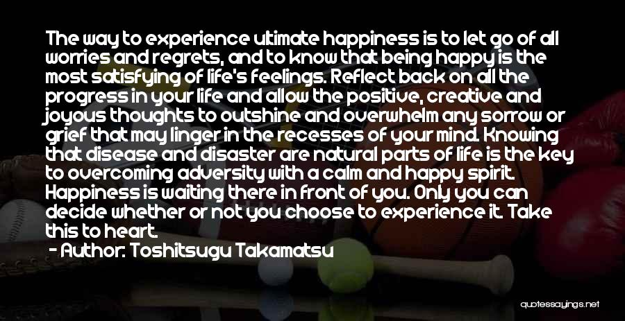 Regrets In Life Quotes By Toshitsugu Takamatsu