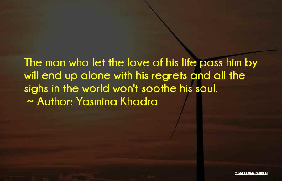 Regrets In Life Quotes By Yasmina Khadra