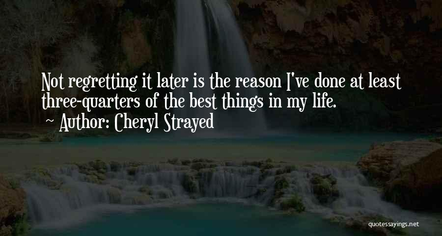 Regretting Later Quotes By Cheryl Strayed