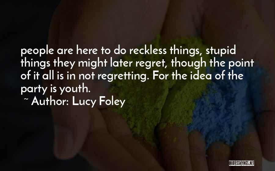 Regretting Later Quotes By Lucy Foley