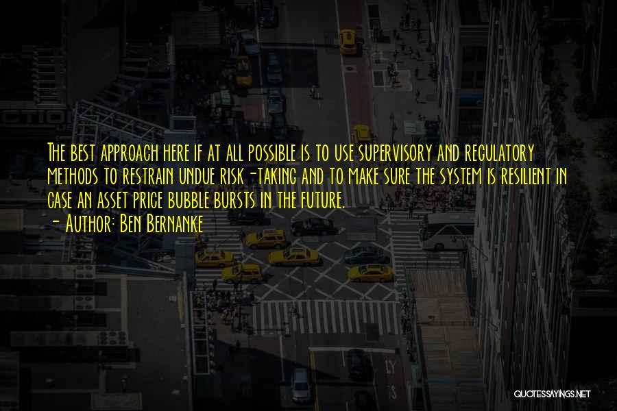 Regulatory Quotes By Ben Bernanke