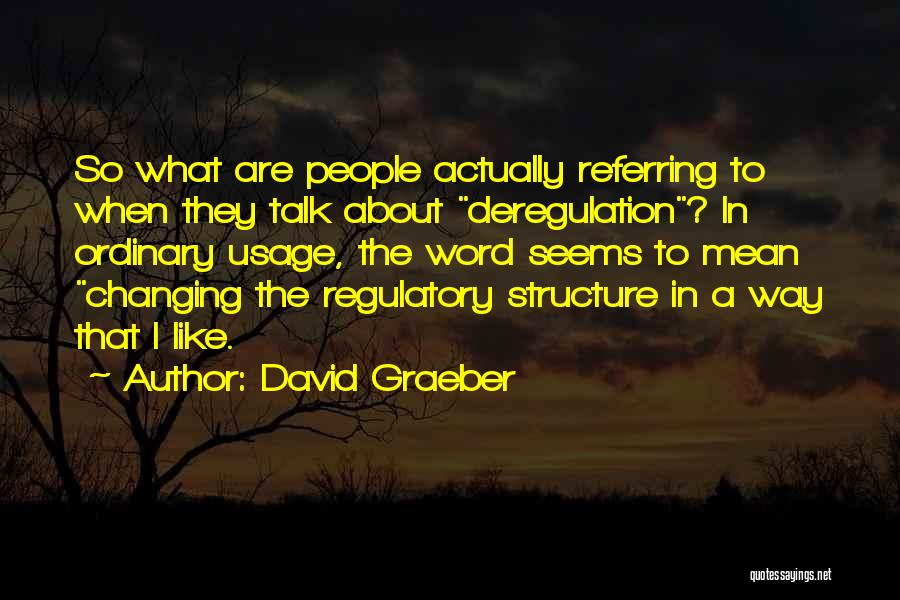 Regulatory Quotes By David Graeber
