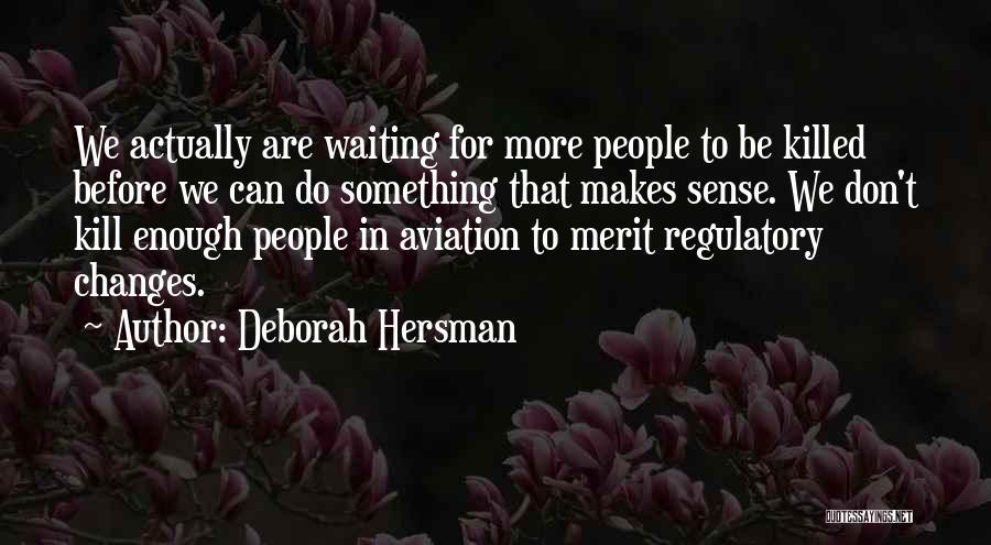 Regulatory Quotes By Deborah Hersman