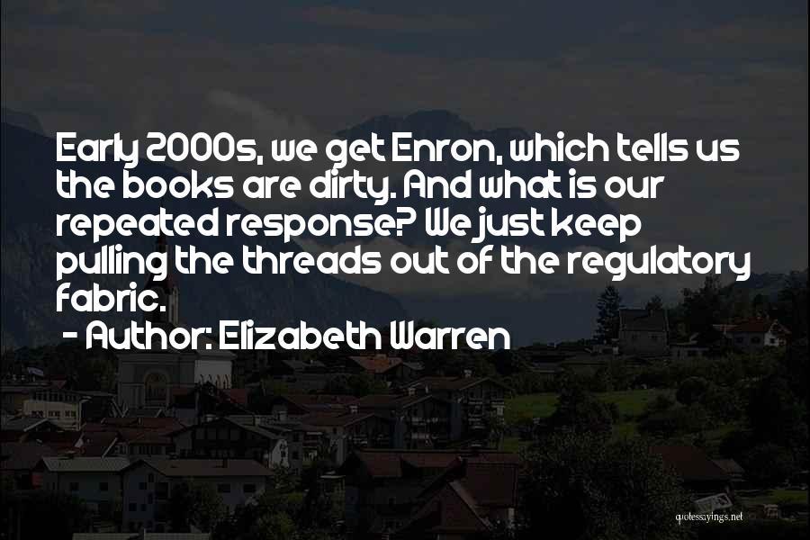 Regulatory Quotes By Elizabeth Warren