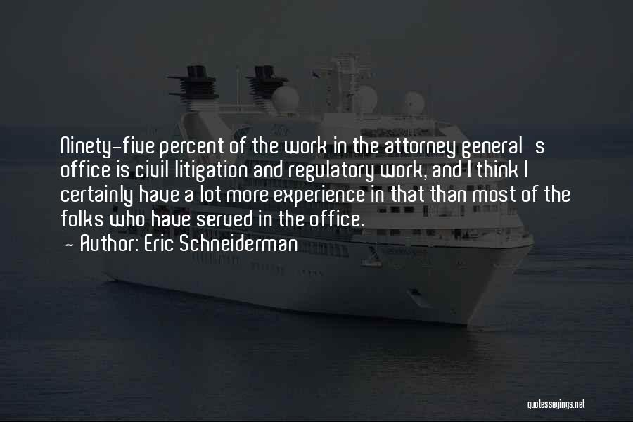 Regulatory Quotes By Eric Schneiderman