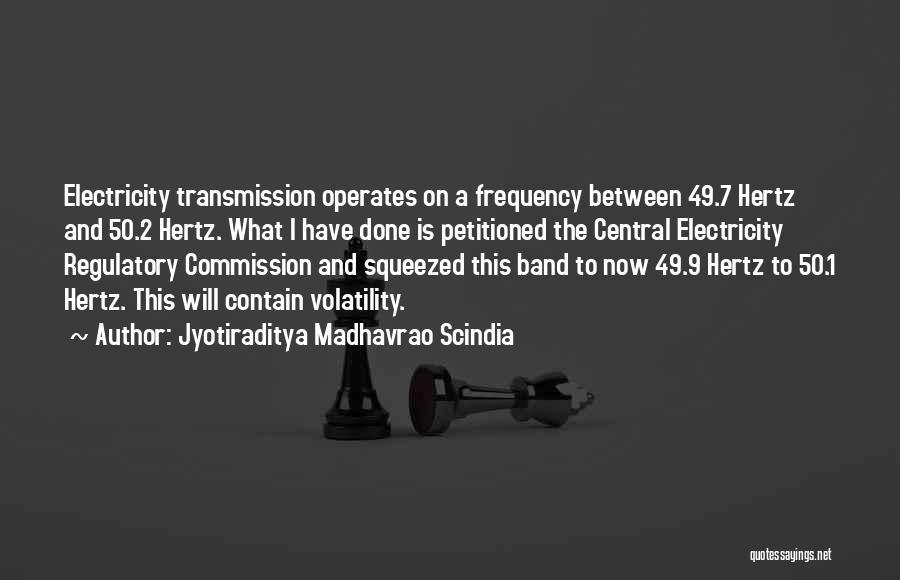 Regulatory Quotes By Jyotiraditya Madhavrao Scindia