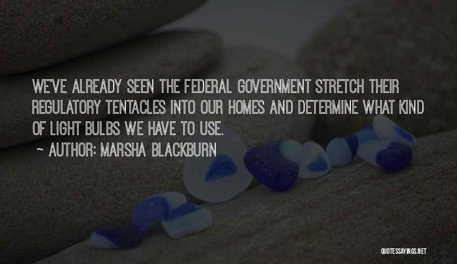 Regulatory Quotes By Marsha Blackburn