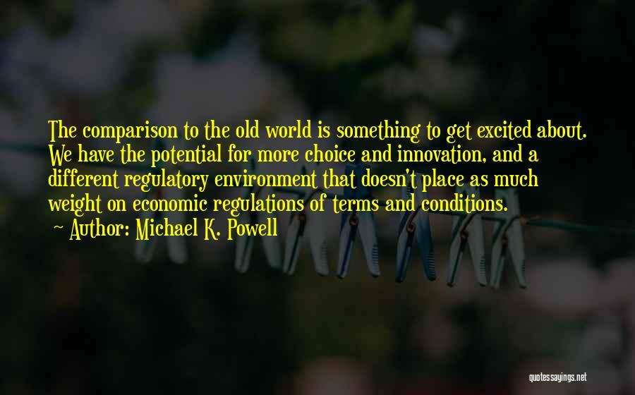 Regulatory Quotes By Michael K. Powell