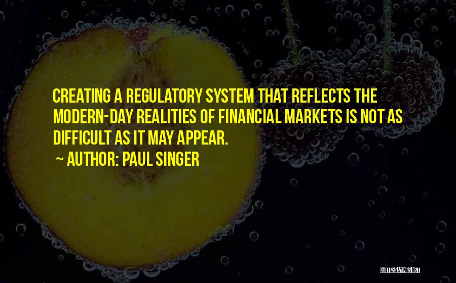 Regulatory Quotes By Paul Singer