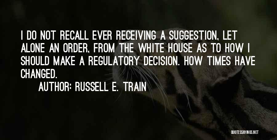 Regulatory Quotes By Russell E. Train