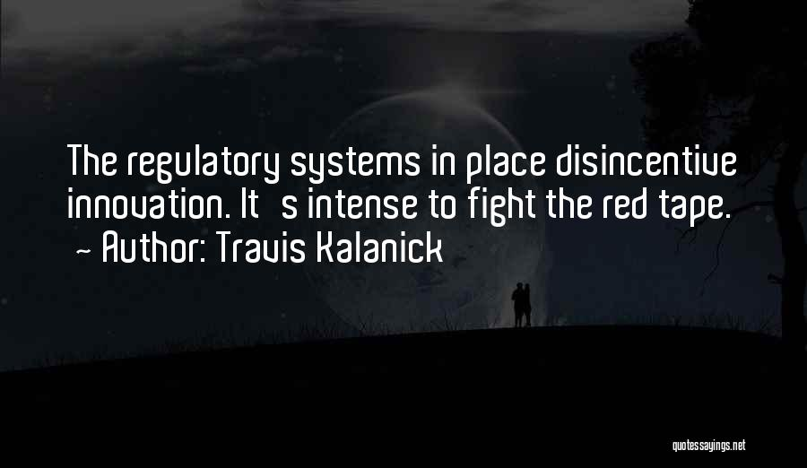 Regulatory Quotes By Travis Kalanick