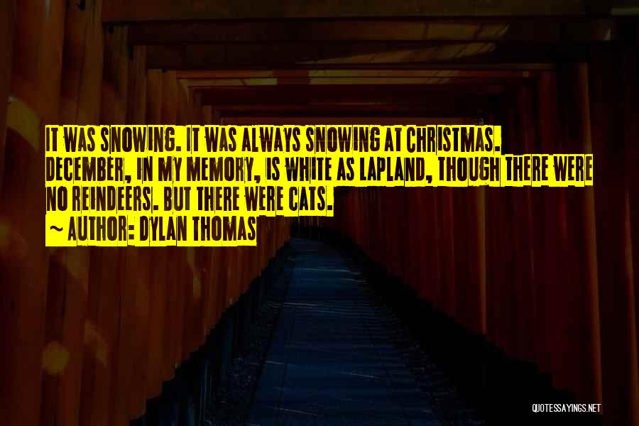 Reindeers Quotes By Dylan Thomas