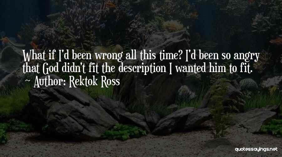 Rektok Ross Quotes 1701786