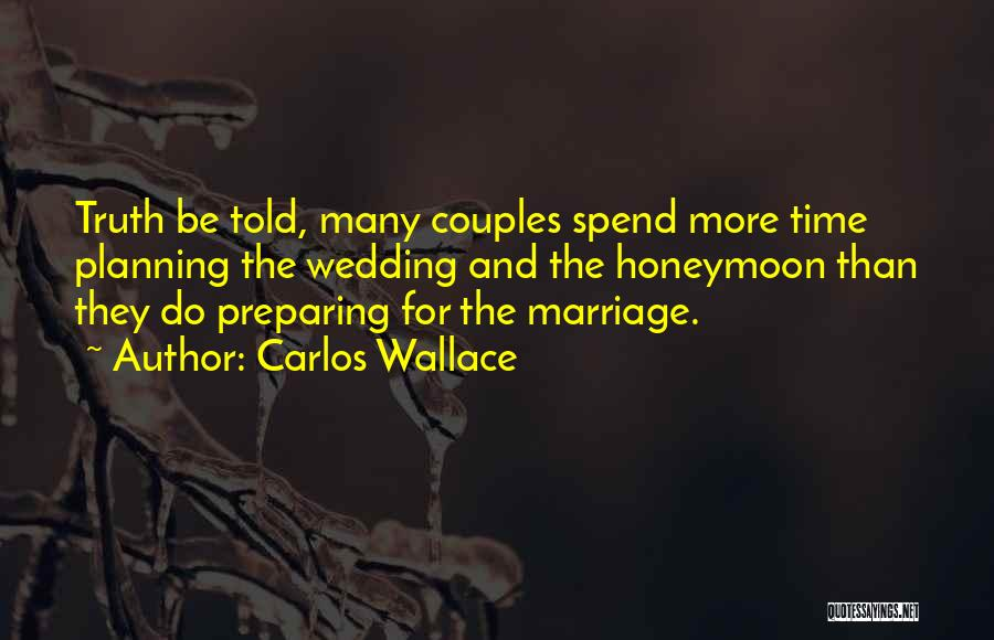 Relationship And Marriage Quotes By Carlos Wallace